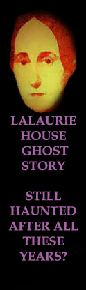 DELPHINE LALAURIE GHOST STORIES AND LALURIE HOUSE GHOST PHOTOS